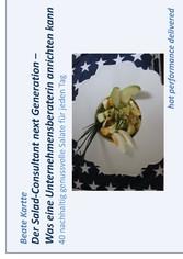 Der Salad-Consultant next Generation - Was eine...