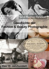 Geschichte der Fashion & Beauty Photographie - ...