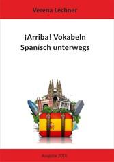 ¡Arriba! Vokabeln - Spanisch unterwegs