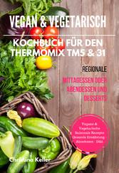 Vegan & Vegetarisch Kochbuch für den Thermomix ...