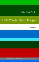 Allahs Zorn im Garten Europas