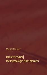 Das letzte Spiel | Die Psychologie eines Mörder...