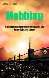 Mobbing - Ein Energieunternehmen entsorgt die S...