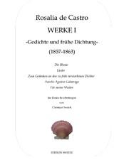 Werke I - Gedichte und frühe Dichtung 1857-1863