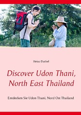 Discover Udon Thani, North East Thailand - Entd...
