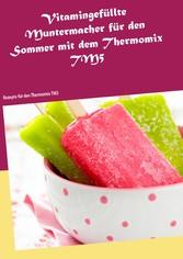 Vitamingefüllte Muntermacher für den Sommer mit...