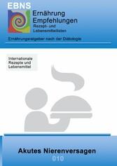 Ernährung bei akutem Nierenversagen - DIÄTETIK - Eiweiß und Elektrolyt - Nieren - Akutes Nierenversagen