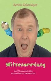 Witzesammlung - über 550 gesammelte Witze aus v...