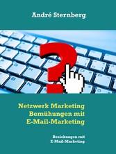 Netzwerk Marketing Bemühungen mit E-Mail-Market...