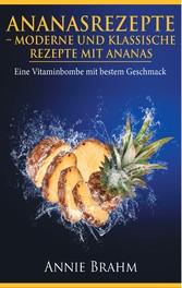 Ananasrezepte - Moderne und klassische Rezepte ...
