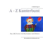 A - Z Kunterbunt - Das ABC lernen mit Buchstabe...
