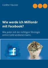 Wie werde ich Millionär mit Facebook? - Wie jed...