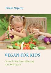 Vegan for Kids - Gesunde Kinderernährung von An...