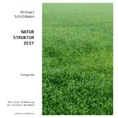 Natur-Struktur-Zeit - Fotografien von Michael S...