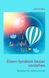 Down-Syndrom besser verstehen - Ratgeber für Hi...