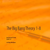 The Big Bang Theory 1 - 8 - Das Buch zur TV-Ser...