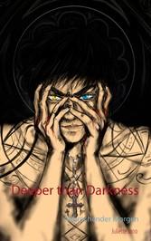 Deeper than Darkness - Anbrechender Morgen