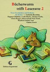 Bücherwurm trifft Leseratte 2 - Neue Geschichten und Gedichte für Kinder