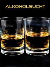Alkoholsucht - Sucht & Abhängigkeit