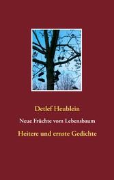 Neue Früchte vom Lebensbaum - Heitere und ernst...