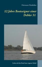12 Jahre Bootseigner einer Dehler 31 - Lohnt si...