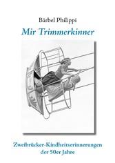 Mir Trimmerkinner - Zweibrücker Kindheitserinnerungen der 50er Jahre