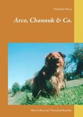 Arco, Channuk & Co. - Mein Leben mit Tierschutz...