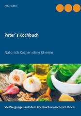 Peters Kochbuch - Natürlich Kochen