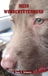 Mein Wundertütenhund - Das andere Tierbuch