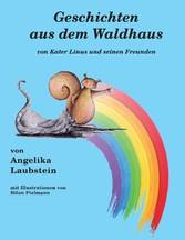 Geschichten aus dem Waldhaus - von Kater Linus und seinen Freunden