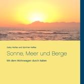 Sonne, Meer und Berge - Mit dem Wohnwagen durch...