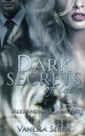 Dark secrets of love - Alexandra und Vincent