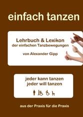 einfach tanzen - Lehrbuch und Lexikon der einfa...