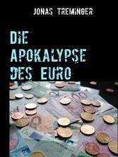 Die Apokalypse des Euro - Weshalb der Euro unte...