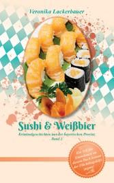 Sushi & Weißbier - Kriminalgeschichten aus der bayerischen Provinz - Band 2