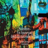 Hildesheim - Ein Spaziergang durch die malerisc...