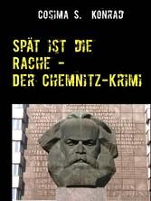 Spät ist die Rache - Der Chemnitz-Krimi