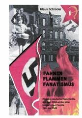 Fahnen,Flammen, Fanatismus - 20 Jahre deutscher...