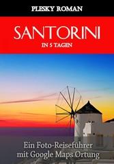 Santorini in 5 Tagen - Ein Foto-Reiseführer mit...
