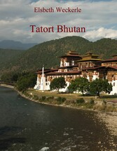 Tatort Bhutan - Berge, Mörder und Senioren