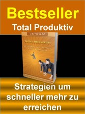Bestseller - Total Produktiv - Strategien um sc...
