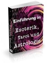 Einführung in Esoterik, Tarot und Astrologie - ...
