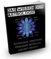 Das Wissen der Astrologie - Astrologie verstehe...
