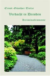 Verdacht in Dresden - 3 Kriminalromane aus der Dresdner Neustadt