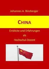China - Einblicke und Erfahrungen als Hochschul...