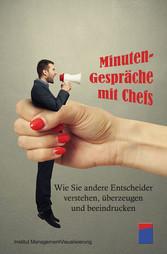 Minuten-Gespräche mit Chefs - Wie Sie andere En...