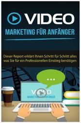 Videomarketing für Einsteiger - Dieser Report e...