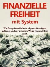 Finanzielle Freiheit mit System - Wie Du system...