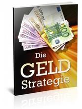 Die Geld Strategie - Machen Sie mehr aus Ihrem ...
