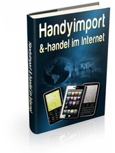 Handyimport & -handel im Internet - Komplet...